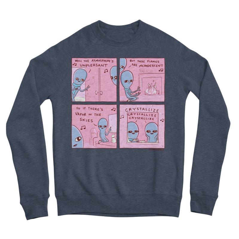 STRANGE PLANET: CRYSTALLIZE CRYSTALLIZE CRYSTALLIZE Men's Sponge Fleece Sweatshirt by Nathan W Pyle