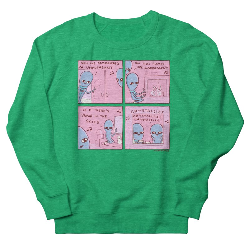STRANGE PLANET: CRYSTALLIZE CRYSTALLIZE CRYSTALLIZE Women's Sweatshirt by Nathan W Pyle