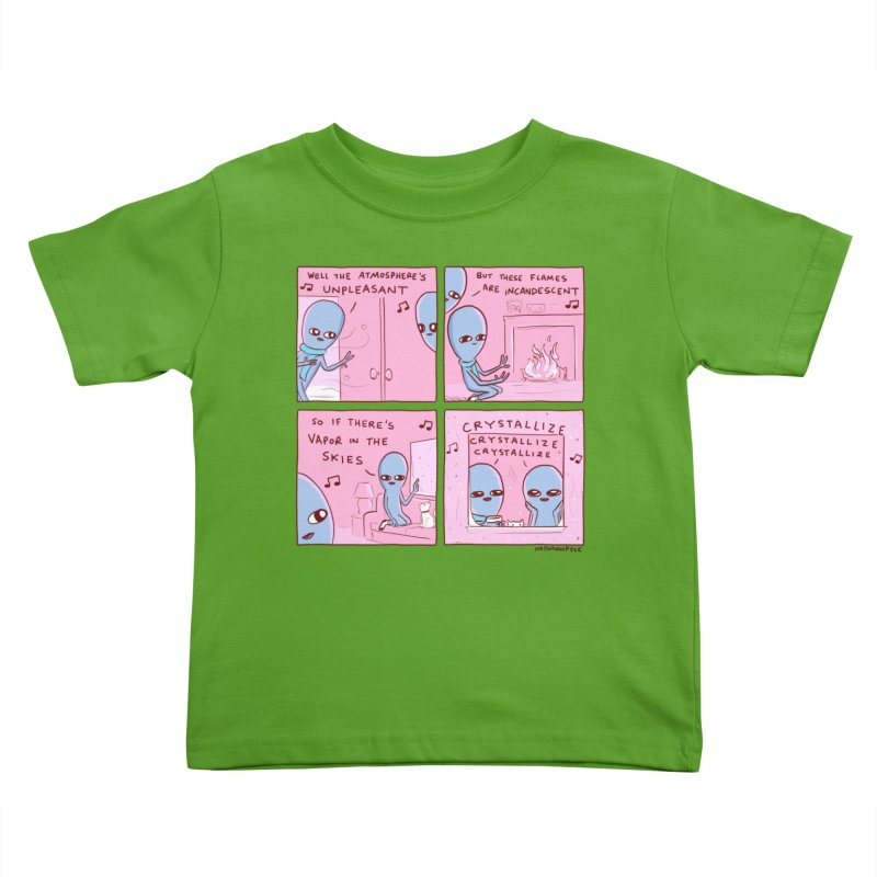 STRANGE PLANET: CRYSTALLIZE CRYSTALLIZE CRYSTALLIZE Kids Toddler T-Shirt by Nathan W Pyle