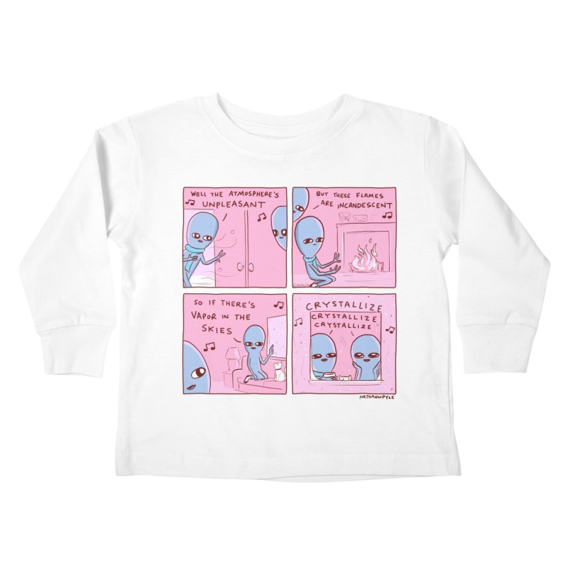 STRANGE PLANET: CRYSTALLIZE CRYSTALLIZE CRYSTALLIZE Kids Toddler Longsleeve T-Shirt by Nathan W Pyle