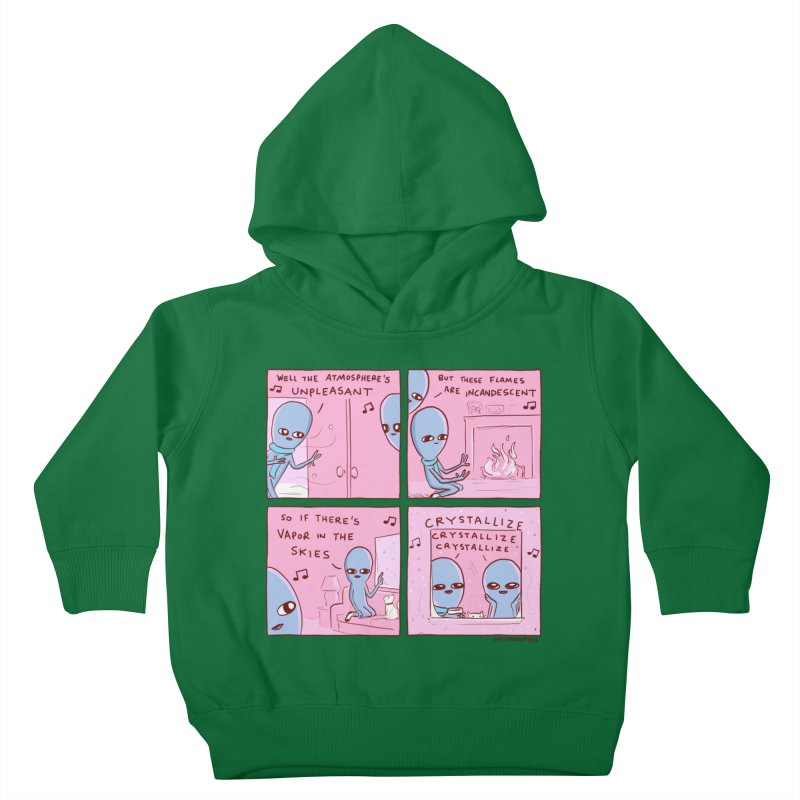 STRANGE PLANET: CRYSTALLIZE CRYSTALLIZE CRYSTALLIZE Kids Toddler Pullover Hoody by Nathan W Pyle