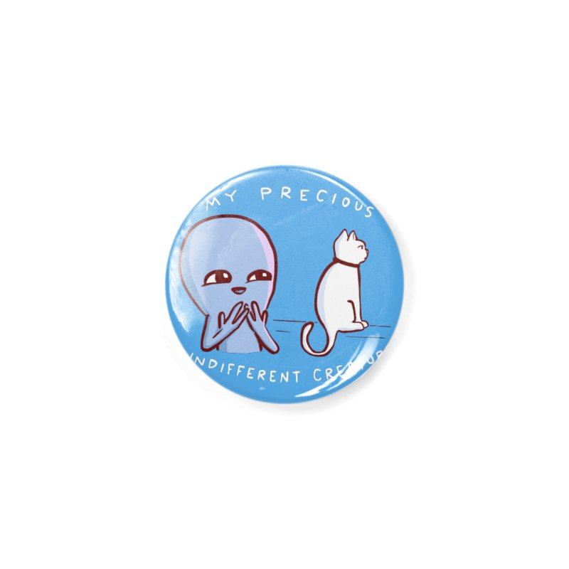 STRANGE PLANET SPECIAL PRODUCT: MY PRECIOUS INDIFFERENT CREATURE Accessories Button by Nathan W Pyle