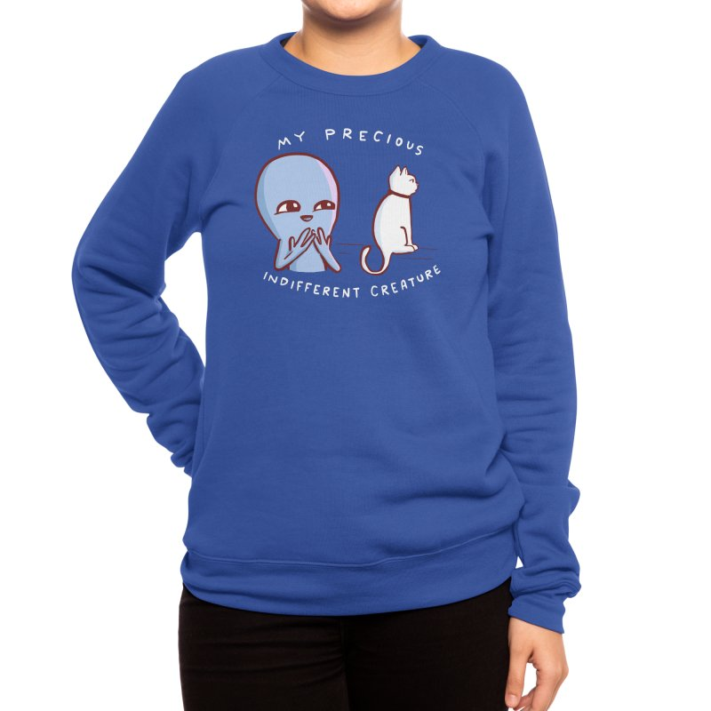 STRANGE PLANET SPECIAL PRODUCT: MY PRECIOUS INDIFFERENT CREATURE Women's Sweatshirt by Nathan W Pyle