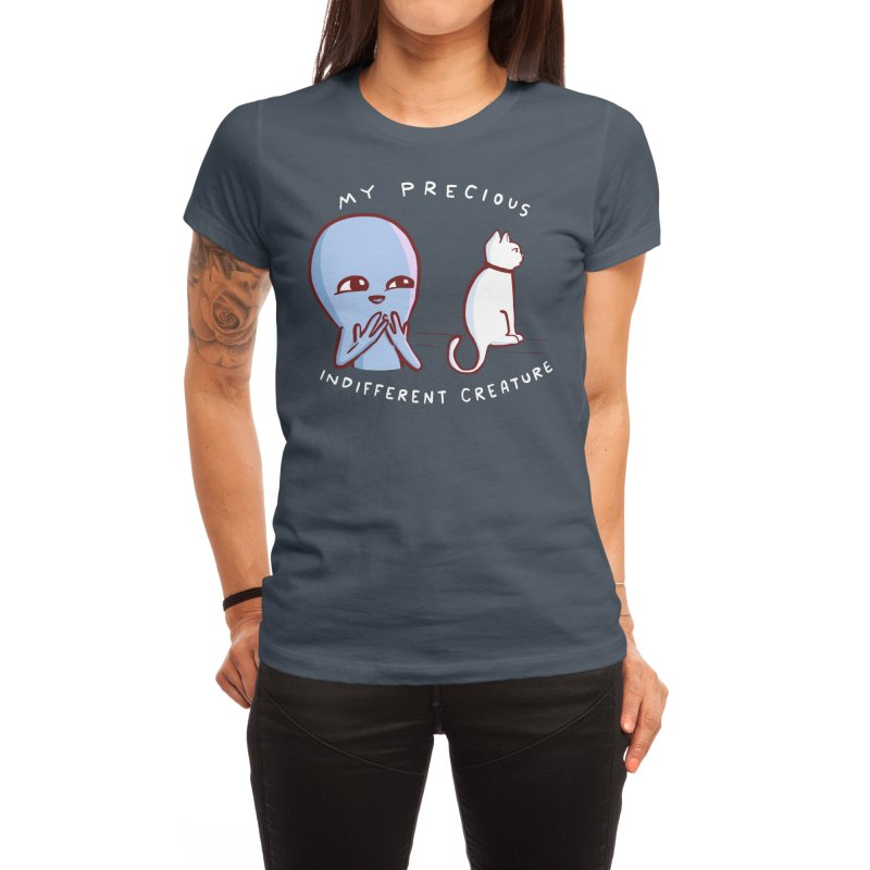 STRANGE PLANET SPECIAL PRODUCT: MY PRECIOUS INDIFFERENT CREATURE Women's T-Shirt by Nathan W Pyle Shop | Strange Planet Store | Thread