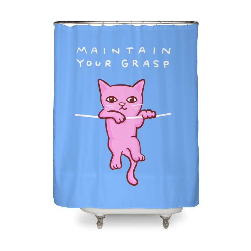 STRANGE PLANET SPECIAL PRODUCT: MAINTAIN YOUR GRASP Home Shower Curtain by Nathan W Pyle