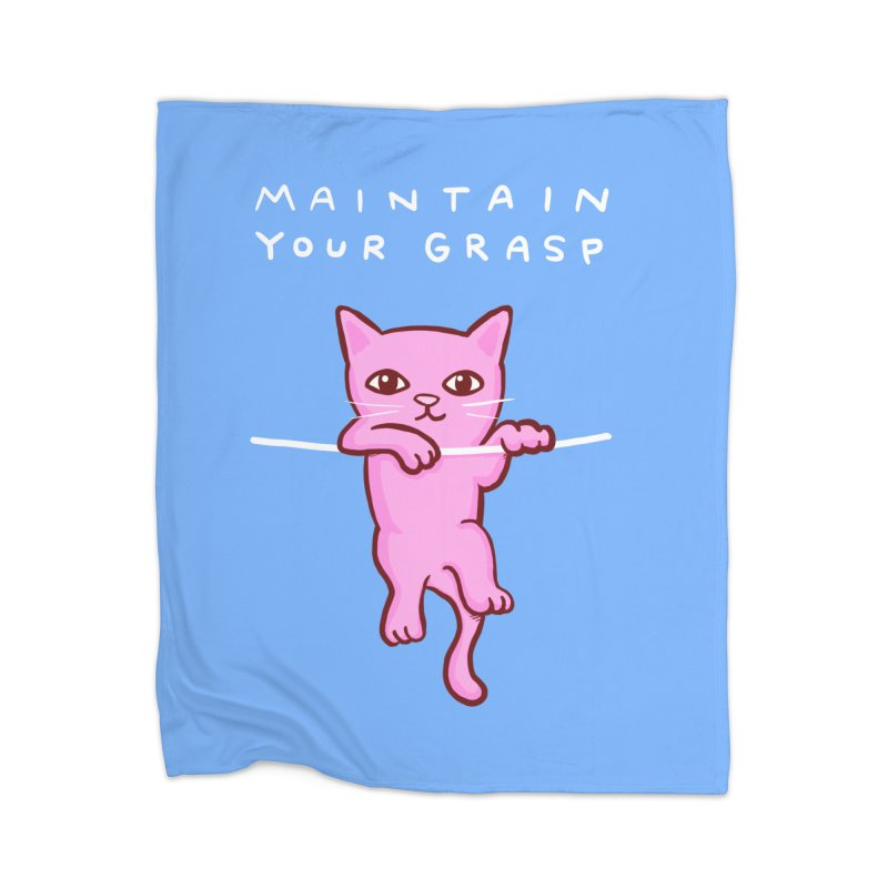 STRANGE PLANET SPECIAL PRODUCT: MAINTAIN YOUR GRASP Home Blanket by Nathan W Pyle