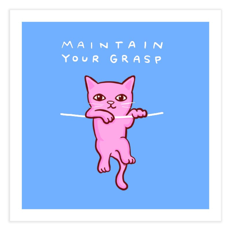 STRANGE PLANET SPECIAL PRODUCT: MAINTAIN YOUR GRASP Home Fine Art Print by Nathan W Pyle