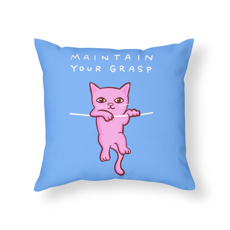 STRANGE PLANET SPECIAL PRODUCT: MAINTAIN YOUR GRASP Home Throw Pillow by Nathan W Pyle