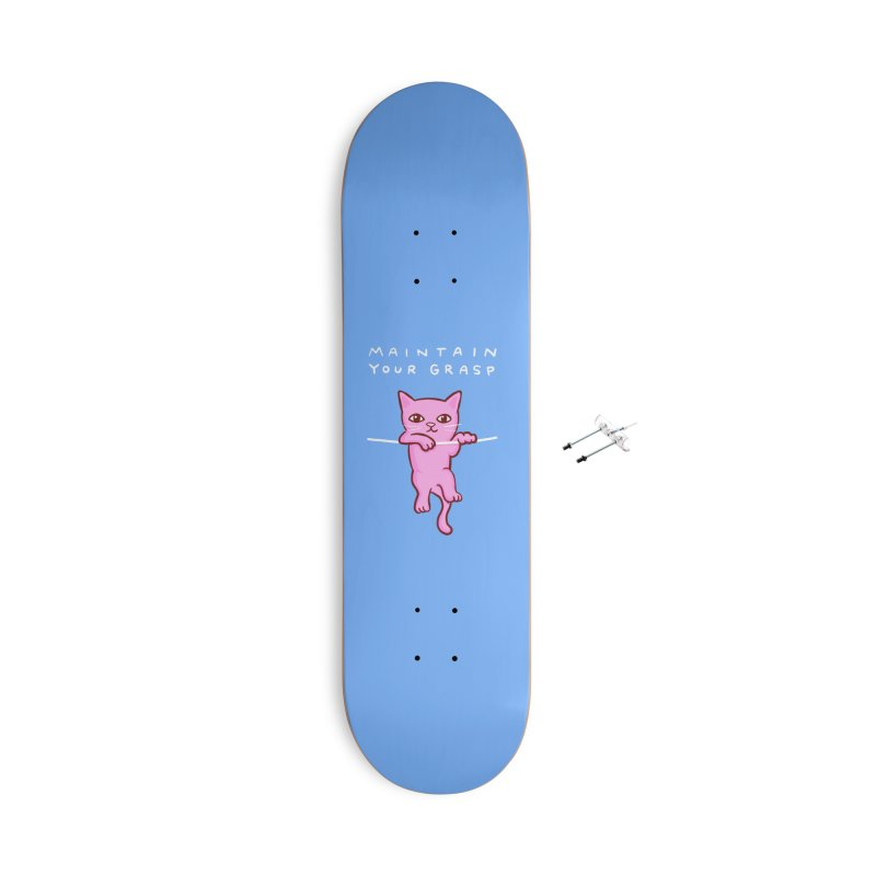 STRANGE PLANET SPECIAL PRODUCT: MAINTAIN YOUR GRASP Accessories With Hanging Hardware Skateboard by Nathan W Pyle