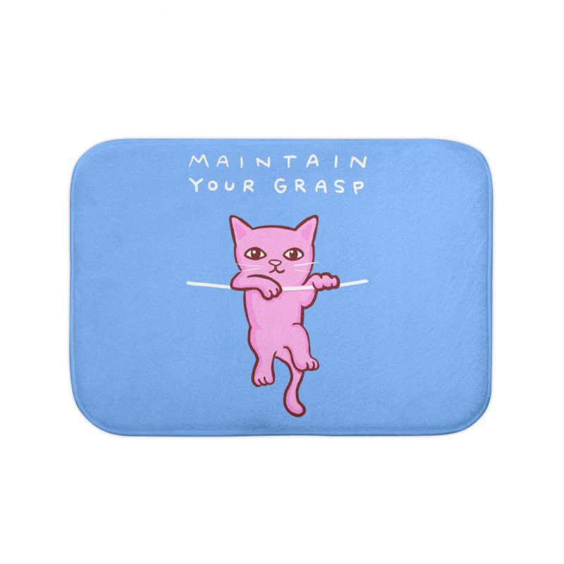 STRANGE PLANET SPECIAL PRODUCT: MAINTAIN YOUR GRASP Home Bath Mat by Nathan W Pyle