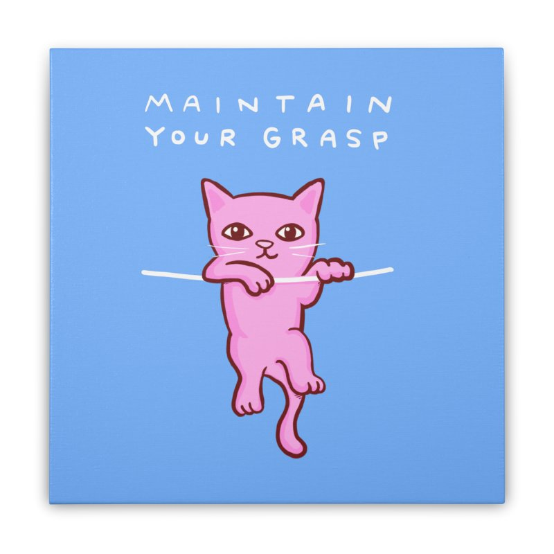 STRANGE PLANET SPECIAL PRODUCT: MAINTAIN YOUR GRASP Home Stretched Canvas by Nathan W Pyle