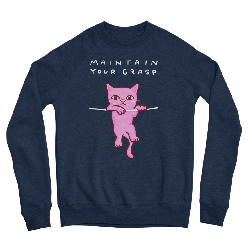 STRANGE PLANET SPECIAL PRODUCT: MAINTAIN YOUR GRASP Men's Sweatshirt by Nathan W Pyle Shop   Strange Planet Store   Thread