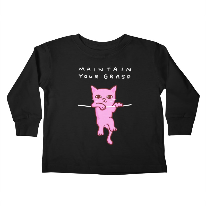 STRANGE PLANET SPECIAL PRODUCT: MAINTAIN YOUR GRASP Kids Toddler Longsleeve T-Shirt by Nathan W Pyle