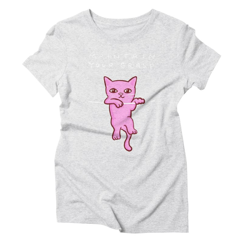 STRANGE PLANET SPECIAL PRODUCT: MAINTAIN YOUR GRASP Women's Triblend T-Shirt by Nathan W Pyle