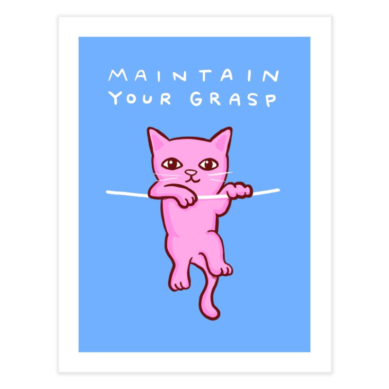 STRANGE PLANET SPECIAL PRODUCT: MAINTAIN YOUR GRASP - PORTRAIT Home Fine Art Print by Nathan W Pyle