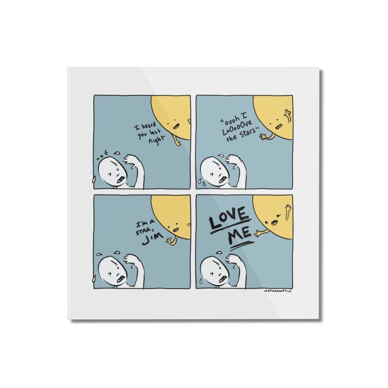 LOVE ME Home Mounted Acrylic Print by Nathan W Pyle