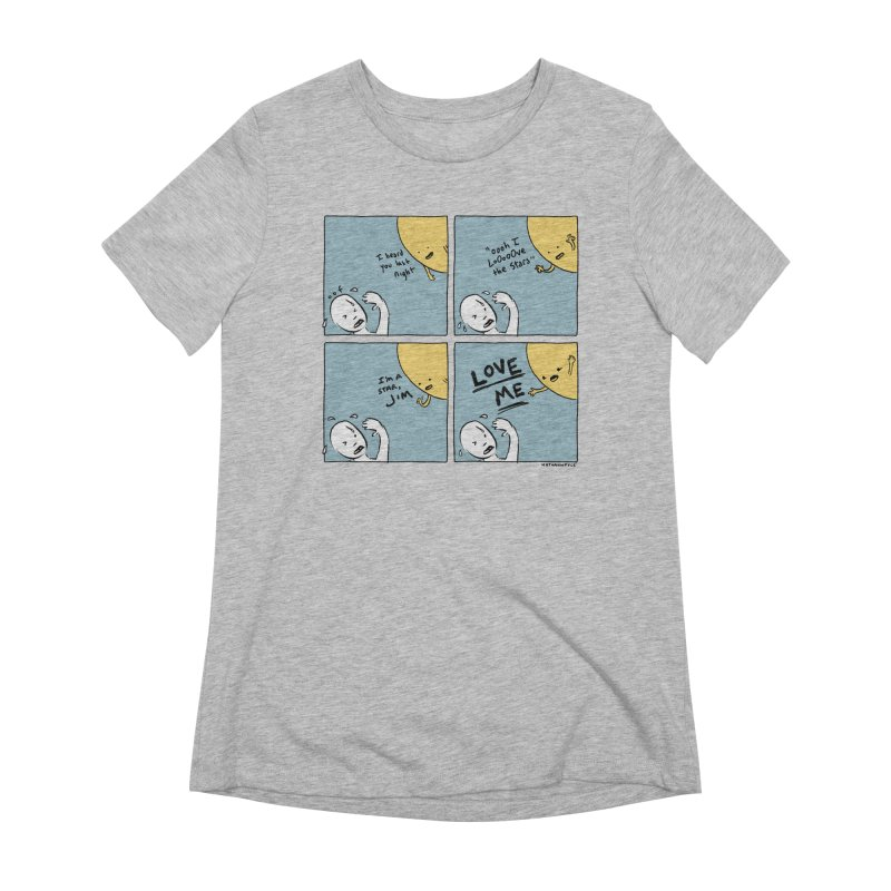 LOVE ME Women's T-Shirt by Nathan W Pyle