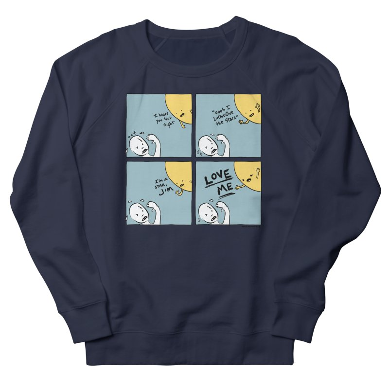 LOVE ME Women's French Terry Sweatshirt by Nathan W Pyle