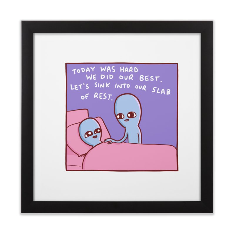 STRANGE PLANET SPECIAL PRODUCT: TODAY WAS HARD WE DID OUR BEST Home Framed Fine Art Print by Nathan W Pyle