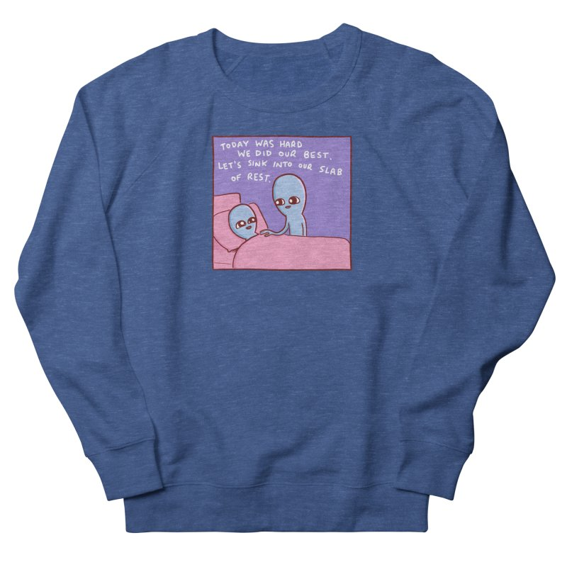 STRANGE PLANET SPECIAL PRODUCT: TODAY WAS HARD WE DID OUR BEST Men's Sweatshirt by Nathan W Pyle