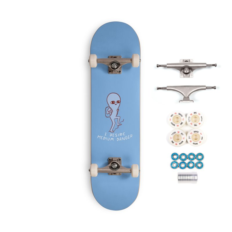 STRANGE PLANET SPECIAL PRODUCT: I DESIRE MEDIUM DANGER Accessories Skateboard by Nathan W Pyle