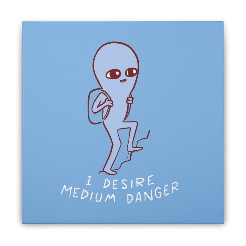 STRANGE PLANET SPECIAL PRODUCT: I DESIRE MEDIUM DANGER Home Stretched Canvas by Nathan W Pyle