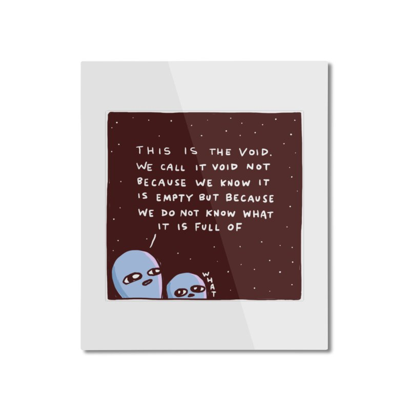 STRANGE PLANET SPECIAL PRODUCT: THE VOID Home Mounted Aluminum Print by Nathan W Pyle