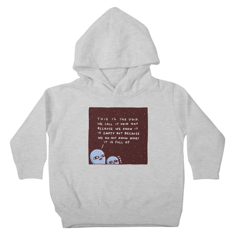 STRANGE PLANET SPECIAL PRODUCT: THE VOID Kids Toddler Pullover Hoody by Nathan W Pyle