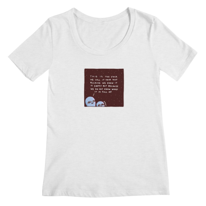 STRANGE PLANET SPECIAL PRODUCT: THE VOID Women's Regular Scoop Neck by Nathan W Pyle