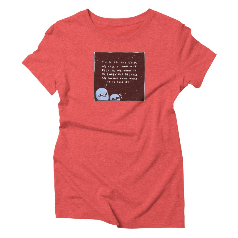STRANGE PLANET SPECIAL PRODUCT: THE VOID Women's Triblend T-Shirt by Nathan W Pyle