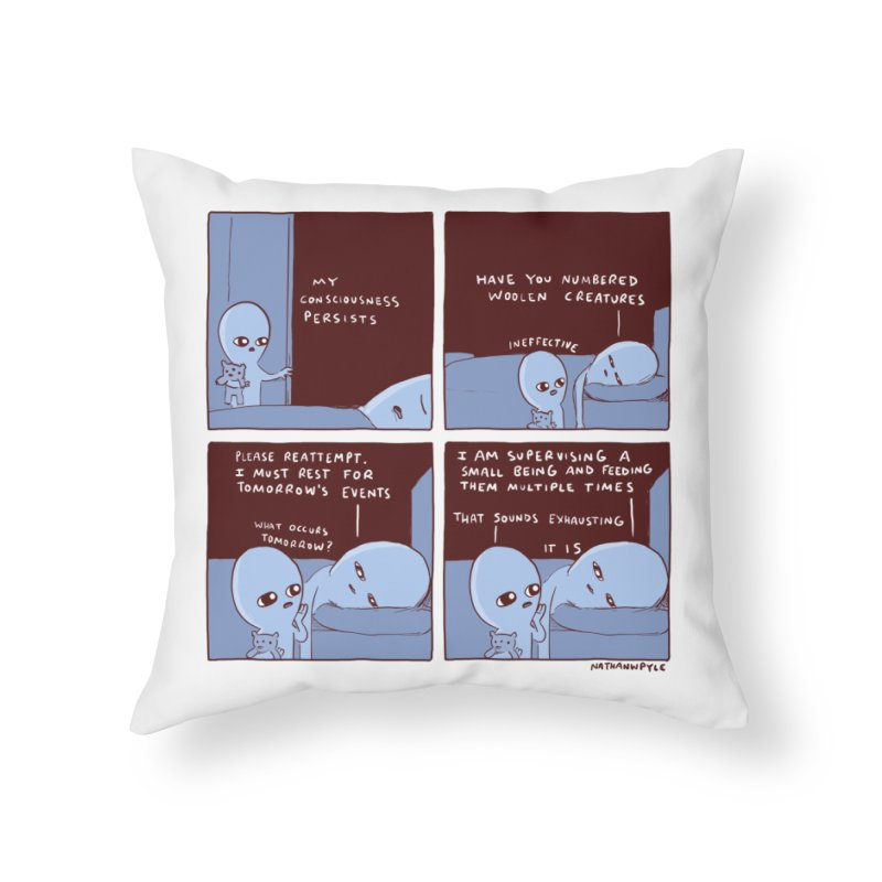 STRANGE PLANET: MY CONSCIOUSNESS PERSISTS Home Throw Pillow by Nathan W Pyle