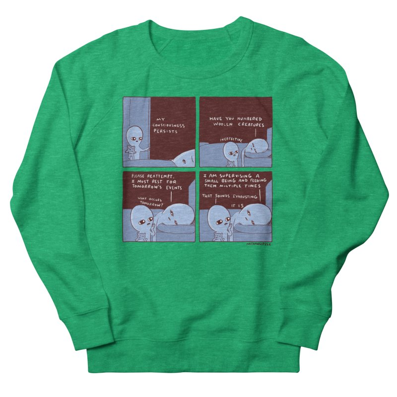 STRANGE PLANET: MY CONSCIOUSNESS PERSISTS Men's French Terry Sweatshirt by Nathan W Pyle