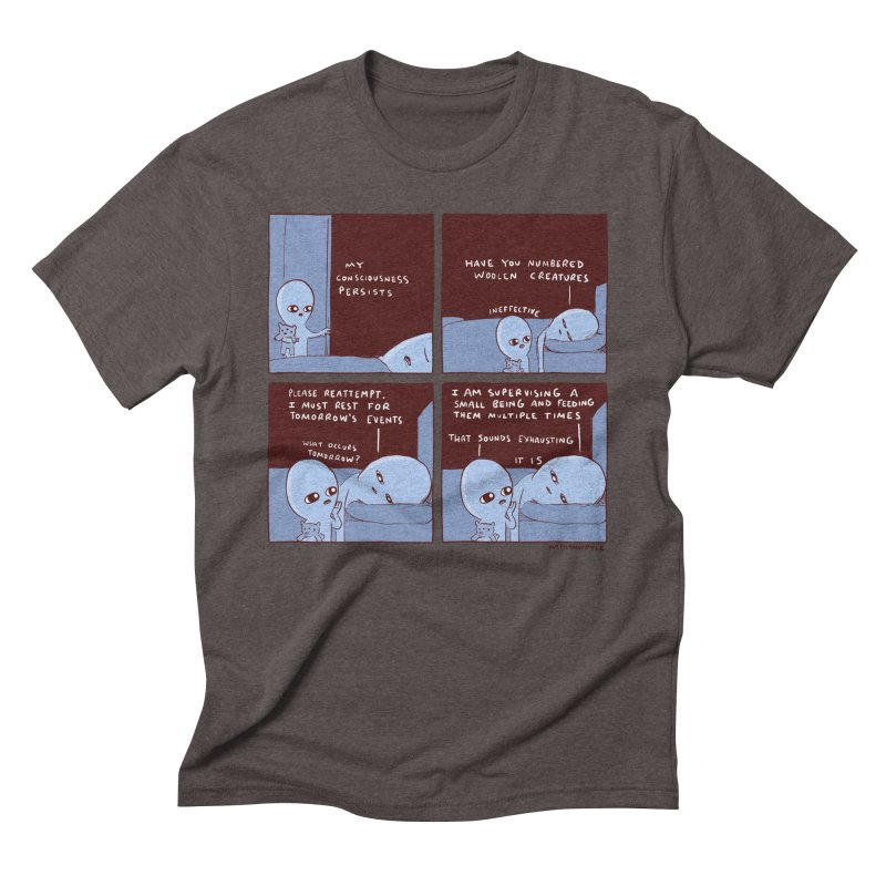 STRANGE PLANET: MY CONSCIOUSNESS PERSISTS Men's Triblend T-Shirt by Nathan W Pyle