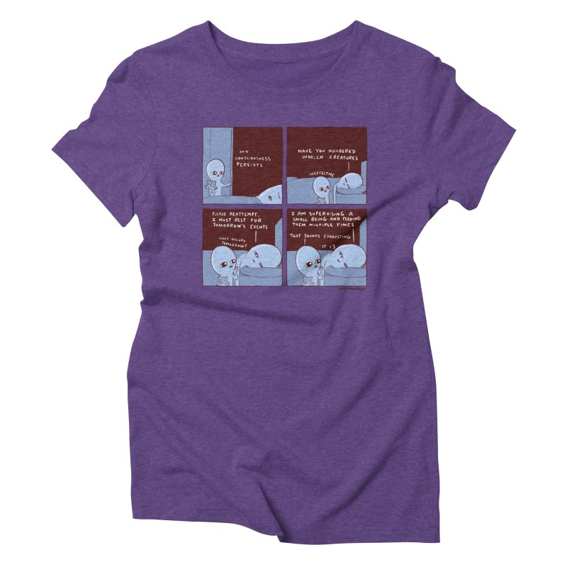 STRANGE PLANET: MY CONSCIOUSNESS PERSISTS Women's Triblend T-Shirt by Nathan W Pyle