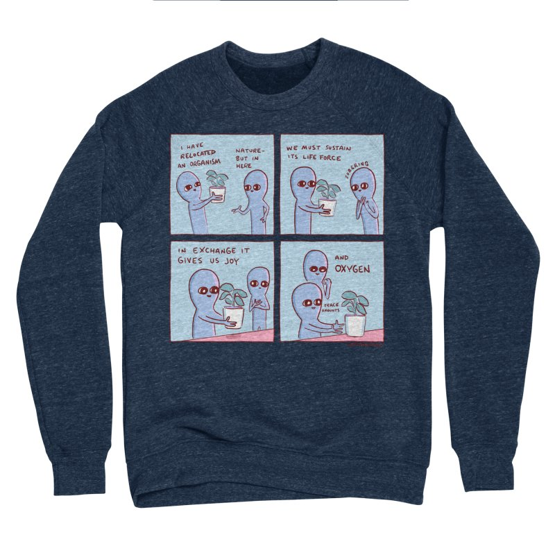 STRANGE PLANET: I HAVE RELOCATED AN ORGANISM / SUSTAIN ITS LIFE FORCE Women's Sponge Fleece Sweatshirt by Nathan W Pyle
