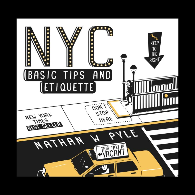 NYC Basic Tips and Etiquette Cover by nathanwpyle's Artist Shop