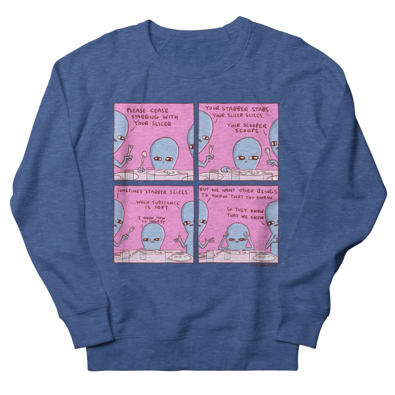 STRANGE PLANET: YOUR STABBER STABS / I KNOW HOW TO INGEST Men's French Terry Sweatshirt by Nathan W Pyle