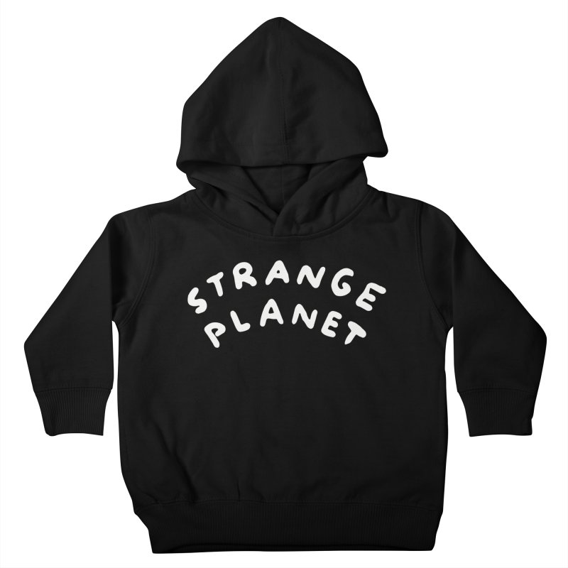 STRANGE PLANET: LOGO Kids Toddler Pullover Hoody by Nathan W Pyle
