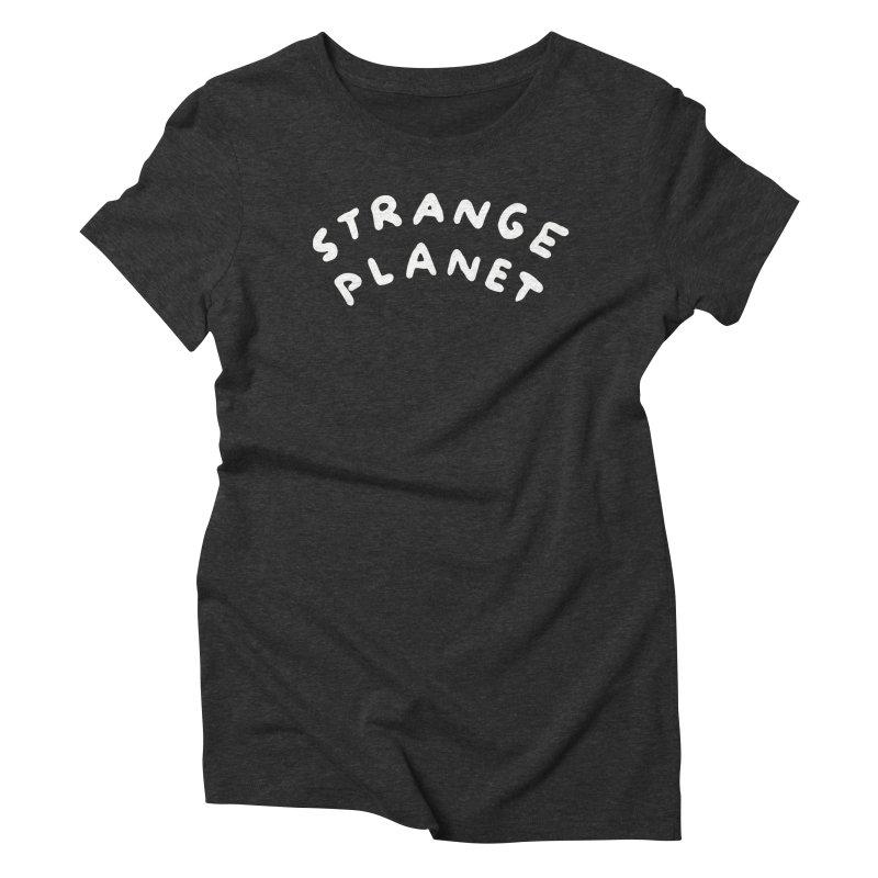 STRANGE PLANET: LOGO Women's Triblend T-Shirt by Nathan W Pyle