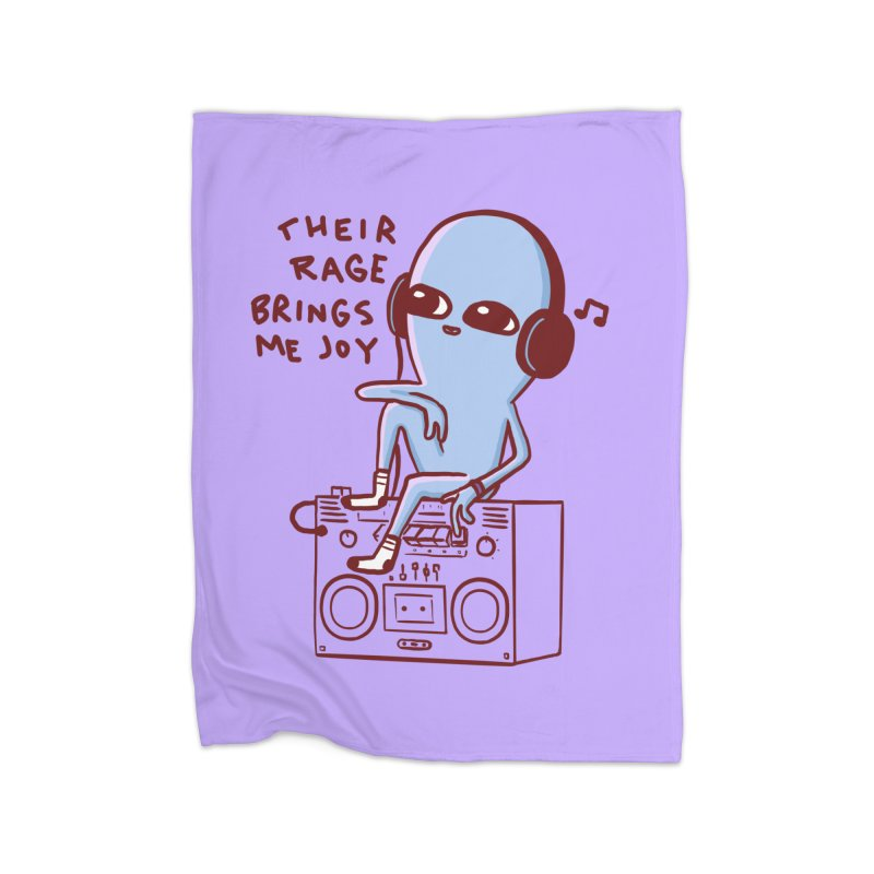 STRANGE PLANET SPECIAL PRODUCT: THEIR RAGE BRINGS ME JOY Home Blanket by Nathan W Pyle