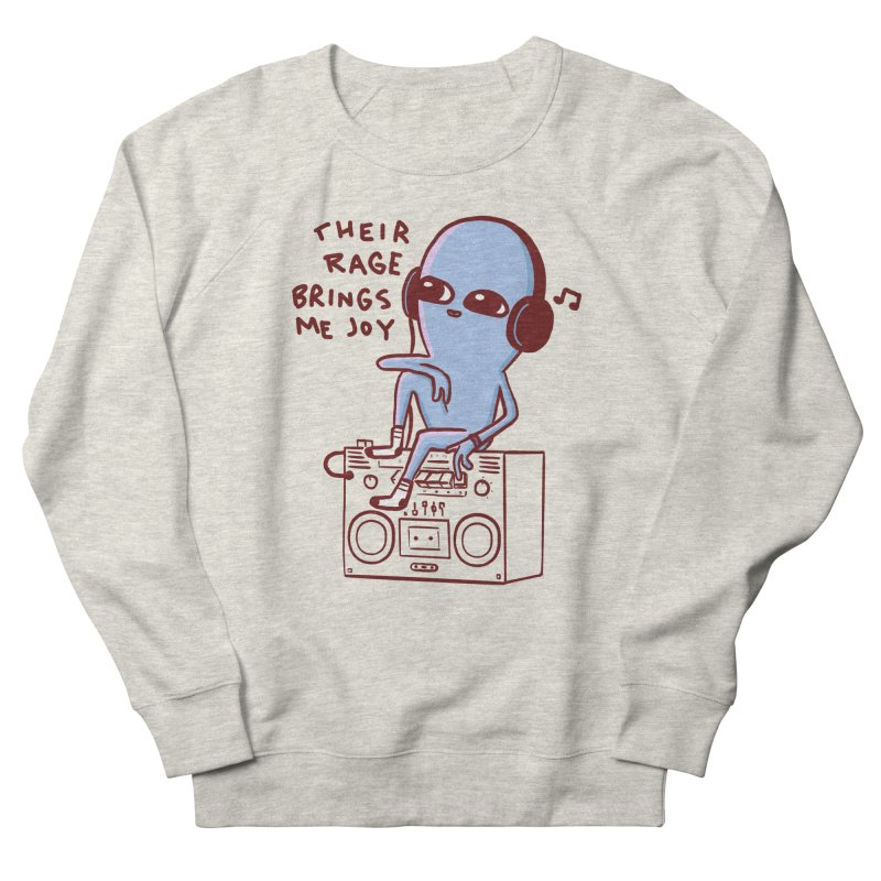 STRANGER PLANET SPECIAL PRODUCT: THEIR RAGE BRINGS ME JOY Men's French Terry Sweatshirt by Nathan W Pyle