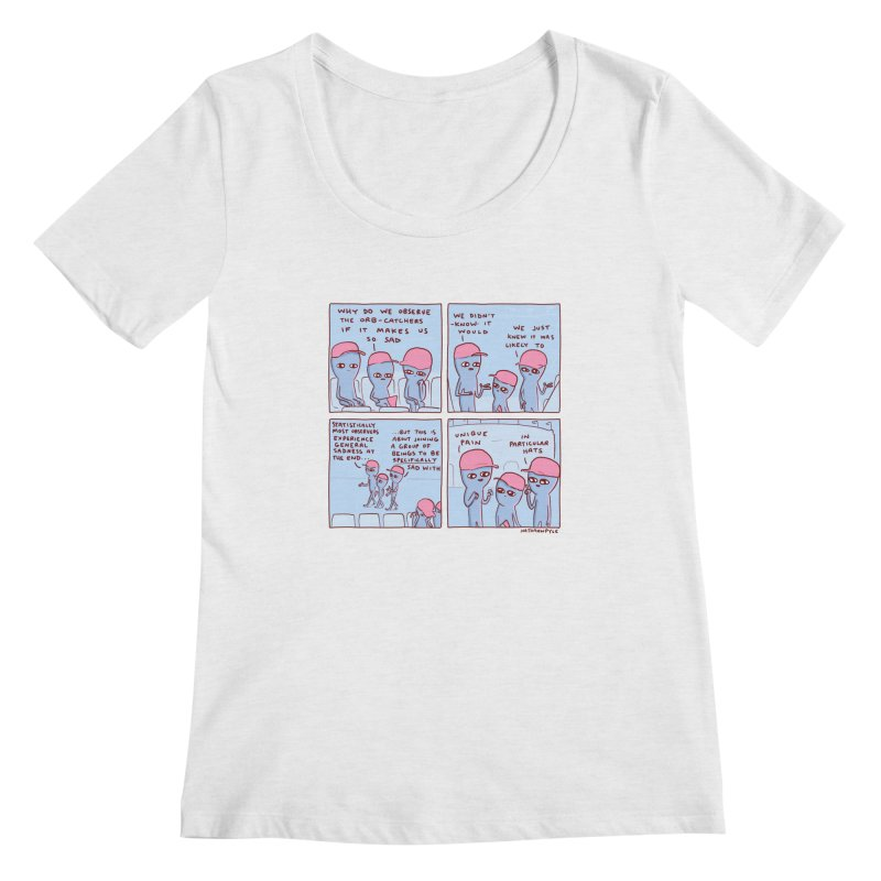 STRANGE PLANET: UNIQUE PAIN IN PARTICULAR HATS Women's Regular Scoop Neck by Nathan W Pyle