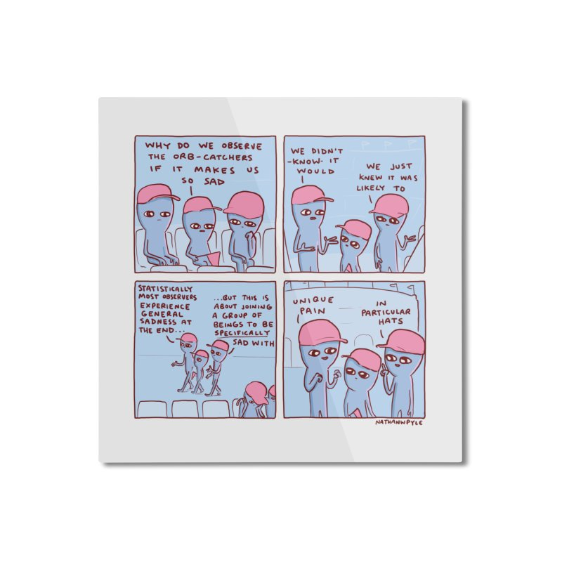 STRANGE PLANET: UNIQUE PAIN IN PARTICULAR HATS Home Mounted Aluminum Print by Nathan W Pyle
