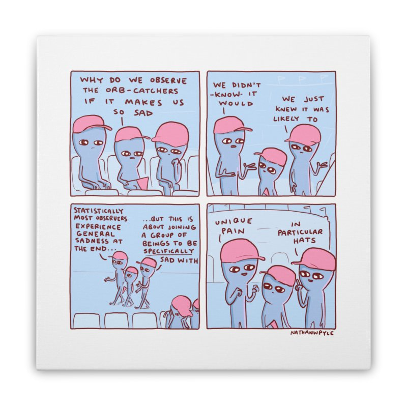STRANGE PLANET: UNIQUE PAIN IN PARTICULAR HATS Home Stretched Canvas by Nathan W Pyle