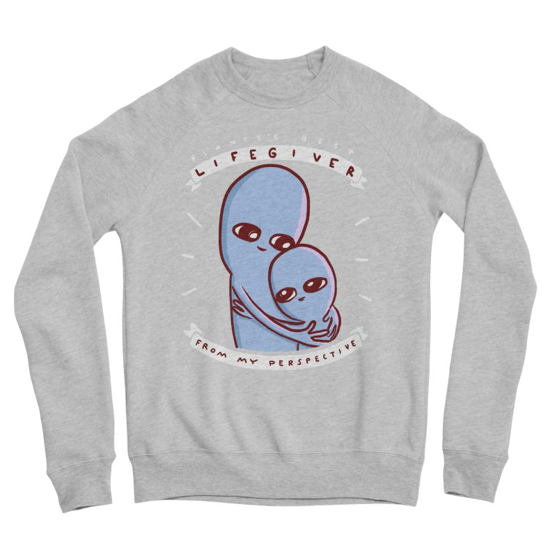 STRANGE PLANET SPECIAL PRODUCT: PLANET'S BEST LIFEGIVER FROM MY PERSEPCTIVE Women's Sponge Fleece Sweatshirt by Nathan W Pyle