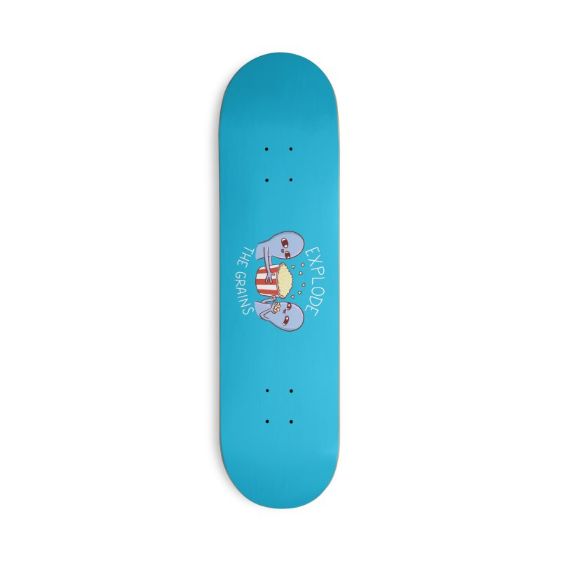 STRANGE PLANET SPECIAL PRODUCT: EXPLODE THE GRAINS Accessories Skateboard by Nathan W Pyle