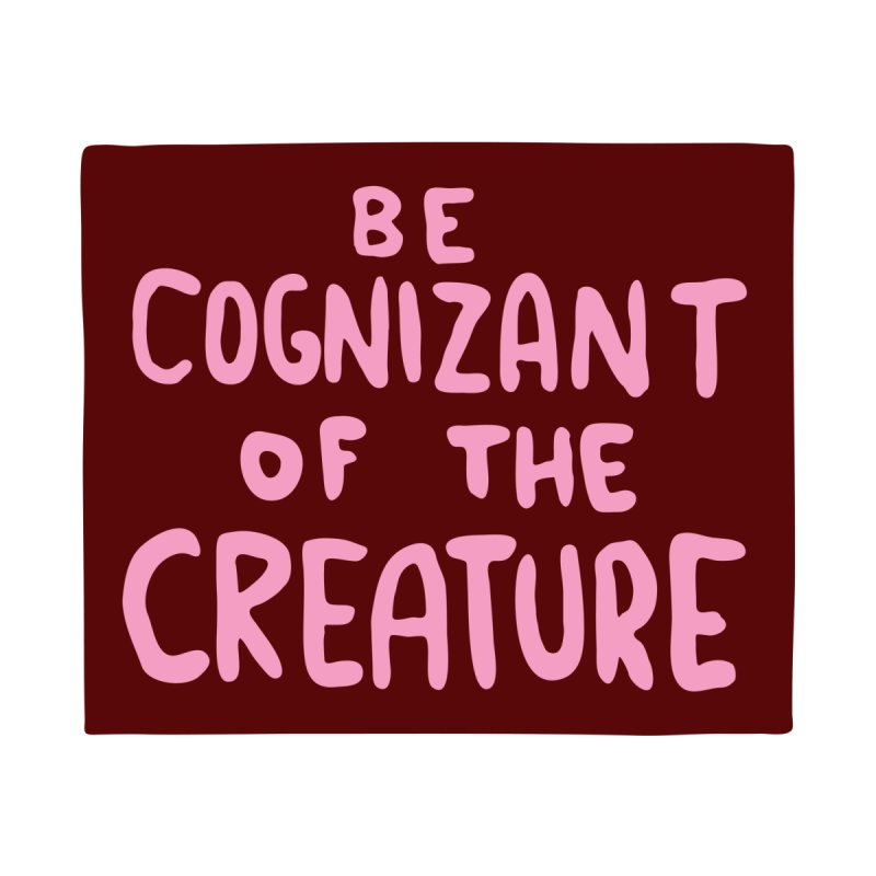 BE COGNIZANT OF THE CREATURE v2 Home Blanket by Nathan W Pyle Shop | Strange Planet Store | Thread