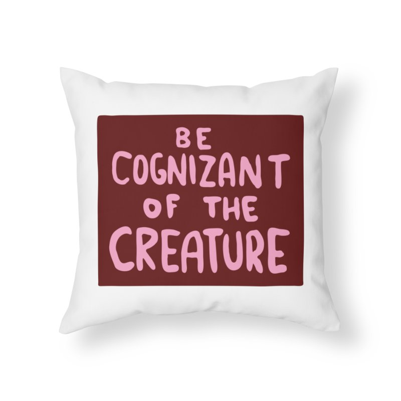 BE COGNIZANT OF THE CREATURE v2 Home Throw Pillow by Nathan W Pyle Shop | Strange Planet Store | Thread
