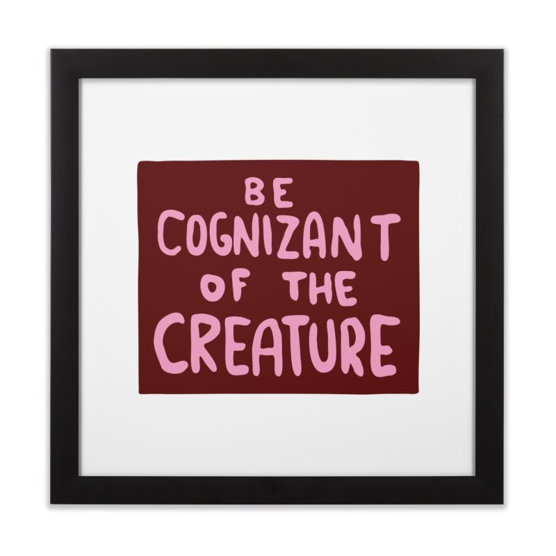 BE COGNIZANT OF THE CREATURE v2 Home Framed Fine Art Print by Nathan W Pyle Shop | Strange Planet Store | Thread