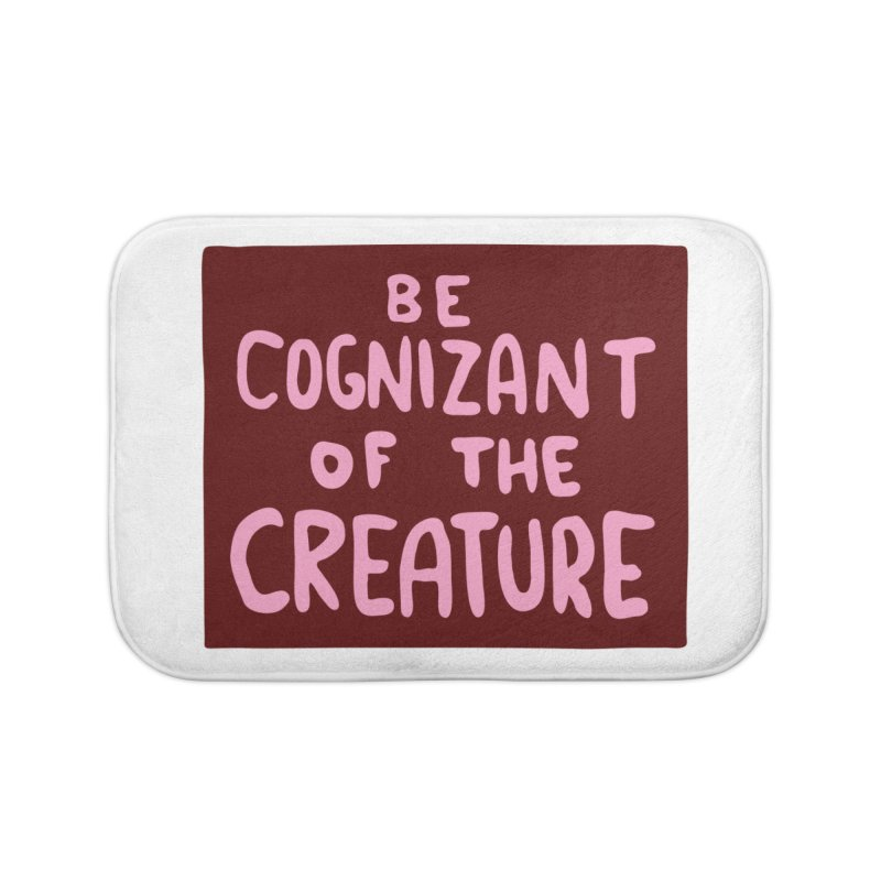 BE COGNIZANT OF THE CREATURE v2 Home Bath Mat by Nathan W Pyle Shop | Strange Planet Store | Thread